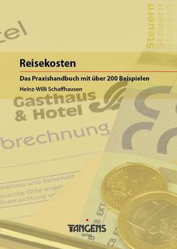 Reisekosten von Schaffhausen,  Heinz-Willi, TANGENS Verlag GmbH