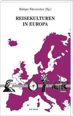 Reisekulturen in Europa von Fikentscher,  Rüdiger