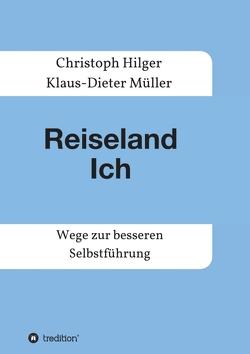 Reiseland Ich von Hilger,  Christoph, Müller,  Klaus-Dieter