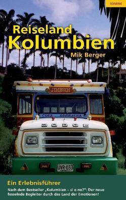 Reiseland Kolumbien von Berger,  Mik