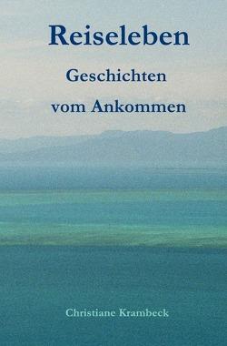 Reiseleben von Krambeck,  Christiane