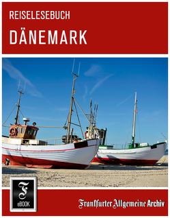 Reiselesebuch Dänemark von Frankfurter Allgemeine Archiv, Trötscher,  Hans Peter