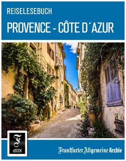 Reiselesebuch Provence – Côte d'Azur von Frankfurter Allgemeine Archiv