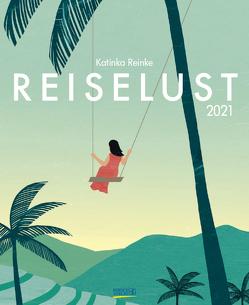 Reiselust 2021 von Korsch Verlag, Reinke,  Katinka