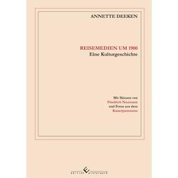 Reisemedien um 1900 von Deeken,  Annette