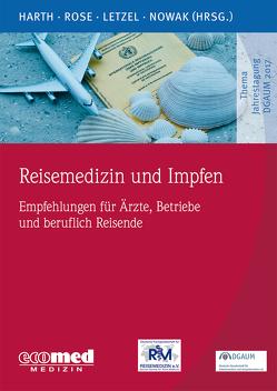 Reisemedizin und Impfen von Harth,  Volker, Letzel,  Stephan, Nowak,  Dennis, Rose,  Dirk-Matthias