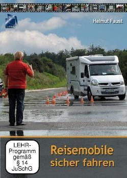 Reisemobile sicher fahren von Faust,  Helmut