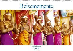 Reisemomente – Kuala Lumpur (Wandkalender 2019 DIN A2 quer) von ist Entdecken,  Reisen