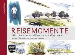 Reisemomente skizzieren, aquarellieren und collagieren von Hübner,  Jens