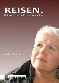 Reisen von Riemer,  Andrea