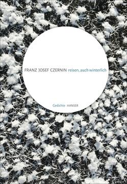 reisen, auch winterlich von Czernin,  Franz Josef