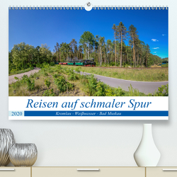 Reisen auf schmaler Spur – Kromlau – Weißwasser – Bad Muskau (Premium, hochwertiger DIN A2 Wandkalender 2020, Kunstdruck in Hochglanz) von Fotografie,  ReDi