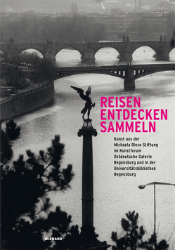 Reisen. Entdecken. Sammeln von Riese,  Hans-Peter, Schleif,  Nina, Tieze,  Agnes