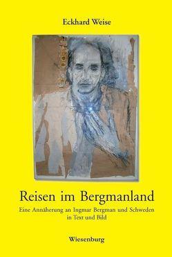 Reisen im Bergmanland von Weise,  Eckhard