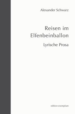 Reisen im Elfenbeinballon von Schwarz,  Alexander