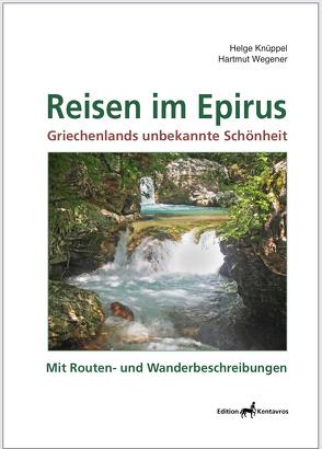 Reisen im Epirus – Griechenlands unbekannte Schönheit von Helge Knüppel,  Hartmut Wegener