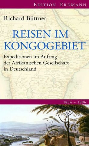 Reisen im Kongogebiet 1884-1886 von Buettner,  Richard, Hoffmann,  Lars