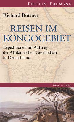 Reisen im Kongogebiet von Buettner,  Richard, Hoffmann,  Lars Martin