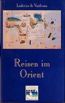 Reisen im Orient von Reichert,  Folker E, Varthema,  Ludovico de