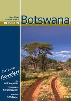 Reisen in Botswana von Hupe,  Ilona, Vachal,  Manfred