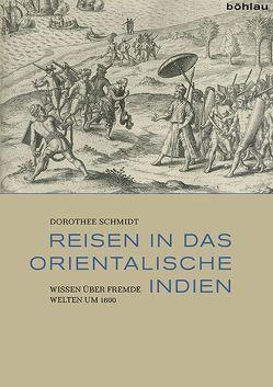 Reisen in das Orientalische Indien von Schmidt,  Dorothee