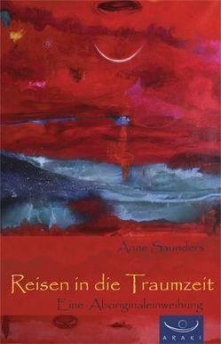 Reisen in die Traumzeit von Saunders,  Anne Stewart