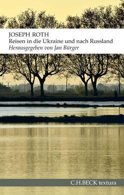 Reisen in die Ukraine und nach Russland von Bürger,  Jan, Roth,  Joseph