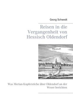 Reisen in die Vergangenheit von Hessisch Oldendorf von Schwedt,  Georg