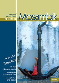 Reisen in Mosambik von Hupe,  Ilona, Vachal,  Manfred