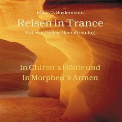 Reisen in Trance – Kybernetisches Mentaltraining von Biedermann,  Klaus D., Oelmann,  Ingeborg