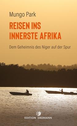 Reisen ins innerste Afrika von Park,  Mungo, Pleticha,  Heinrich