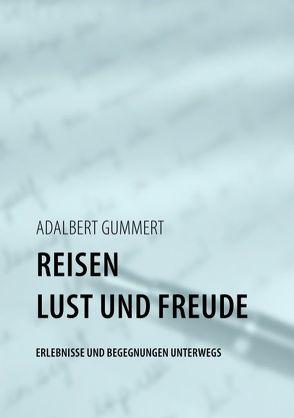 Reisen- Lust und Freude von Gummert,  Adalbert
