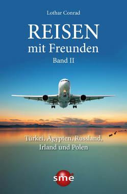Reisen mit Freunden von Conrad,  Lothar