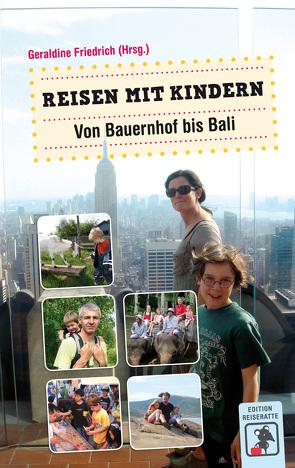Reisen mit Kindern – Von Bauernhof bis Bali von Friedrich,  Geraldine