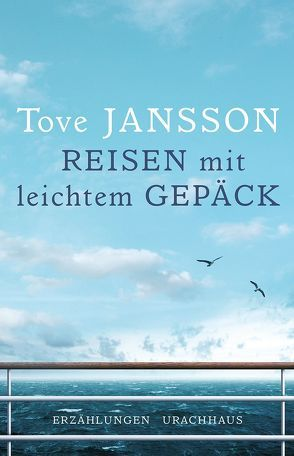 Reisen mit leichtem Gepäck von Jansson,  Tove, Kicherer,  Birgitta