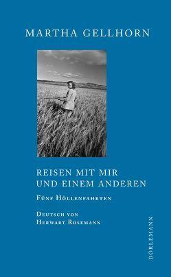 Reisen mit mir und einem Anderen von Gellhorn,  Martha, Löffler,  Sigrid, Rosemann,  Herwart