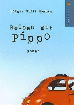 Reisen mit Pippo von Montag,  Holger W