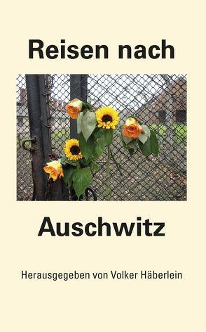 Reisen nach Auschwitz von Häberlein,  Volker