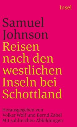 Reisen nach den westlichen Inseln bei Schottland von Johnson,  Samuel, Wolf,  Volker, Zabel,  Bernd
