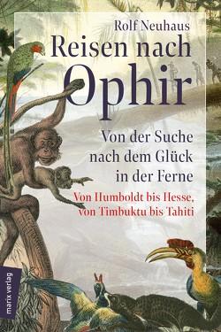 Reisen nach Ophir von Neuhaus,  Rolf