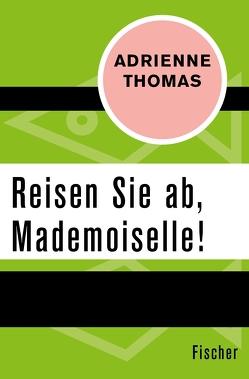 Reisen Sie ab, Mademoiselle! von Kreis,  Gabriele, Thomas,  Adrienne