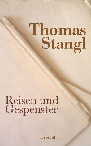 Reisen und Gespenster von Stangl,  Thomas