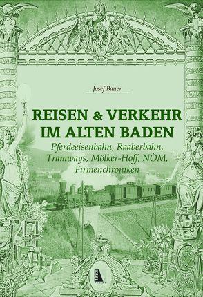 Reisen und Verkehr im alten Baden von Bauer,  Josef