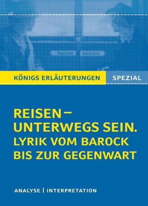 Reisen – unterwegs sein. Lyrik vom Barock bis zur Gegenwart von Bernhardt,  Rüdiger