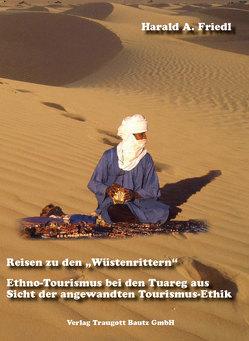 Reisen zu den Wüstenrittern von Friedl,  Harald A.