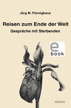Reisen zum Ende der Welt von Pönnighaus,  Jörg M.