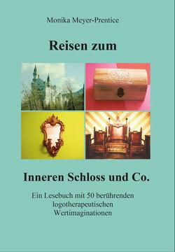 Reisen zum Inneren Schloss und Co. von Meyer-Prentice,  Monika