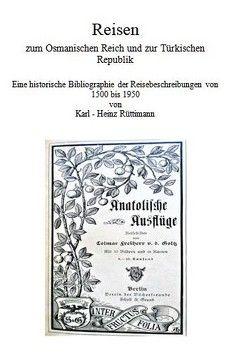 Reisen zum Osmanischen Reich und zur Türkischen Republik von Rüttimann,  Karl-Heinz