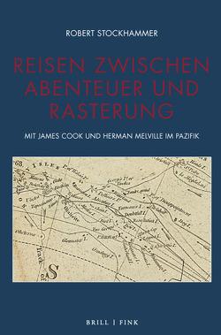 Reisen zwischen Abenteuer und Rasterung von Stockhammer,  Robert
