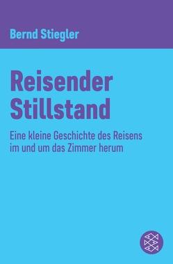 Reisender Stillstand von Stiegler,  Bernd
